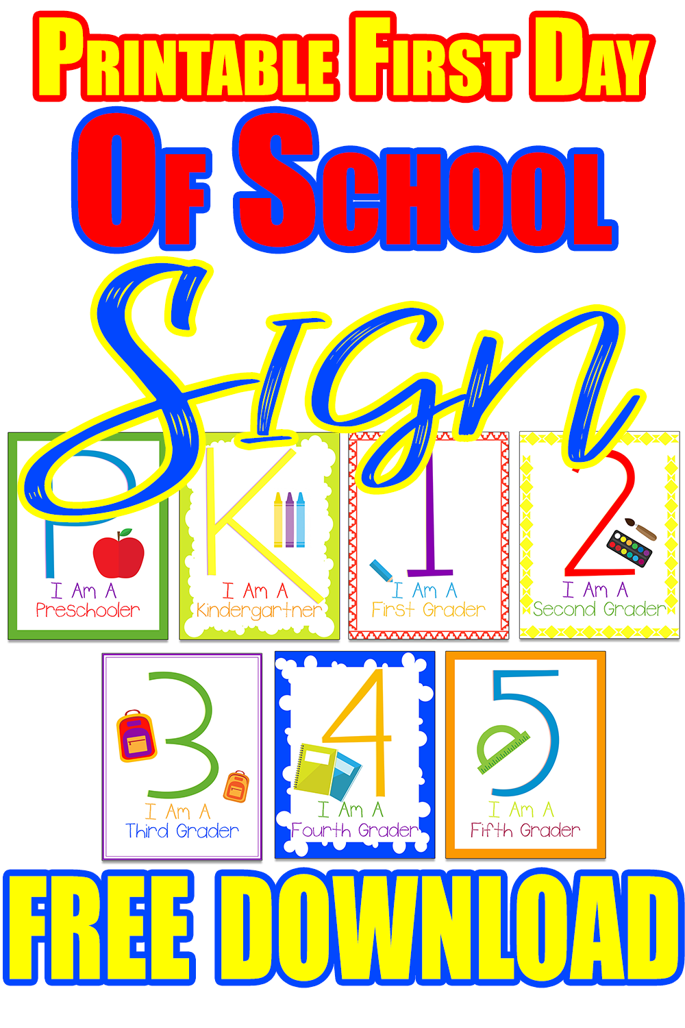 image relating to First Day of Preschool Free Printable named Printable 1st Working day of Higher education Symptoms: Pre K for the duration of 5th Quality