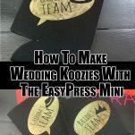 EasyPress Mini Wedding Koozie Ideas