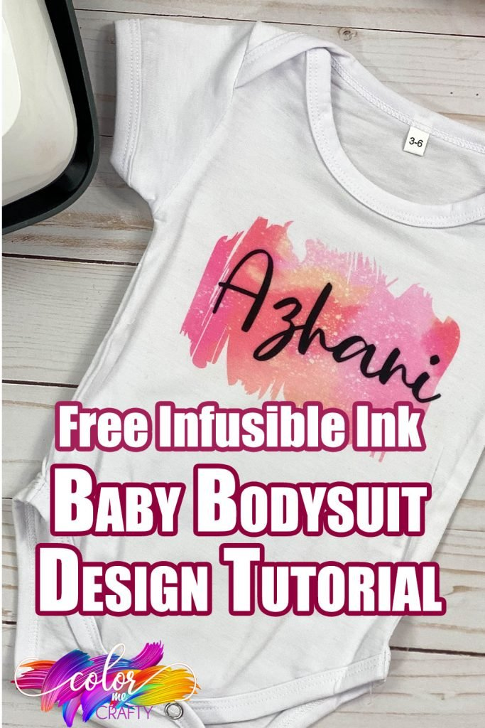 Infusible Ink Baby Onesie on a table with text which reads free infusible ink baby bodysuit design tutorial