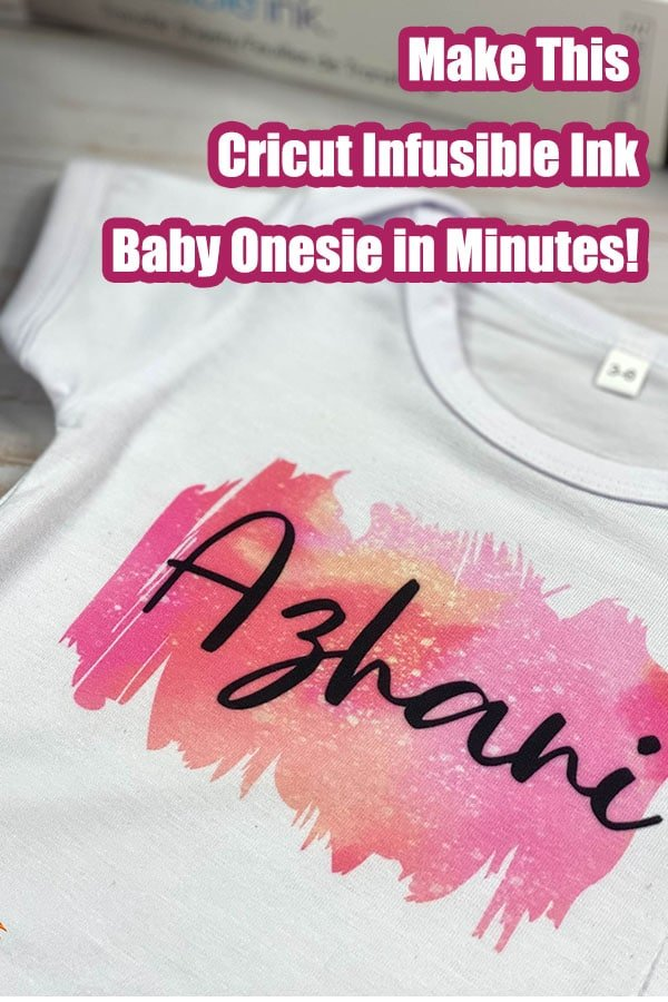 Infusible Ink Baby Onesie on a table with text which reads make this cricut infusible ink baby onesie in minutes!