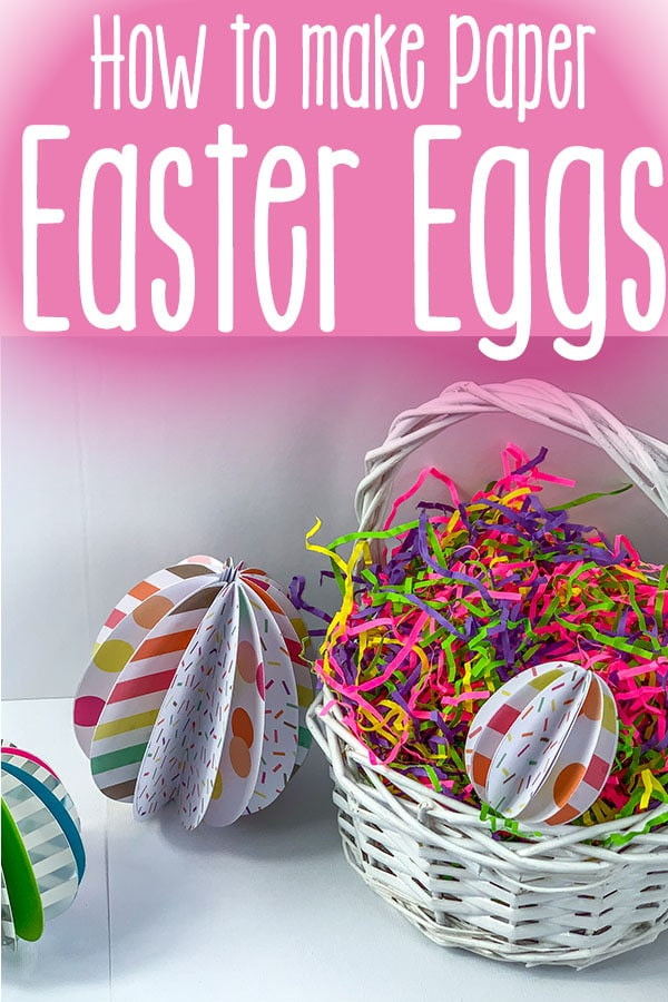 kid-made paper easter eggs in a basket with text which reads how to make paper easter eggs