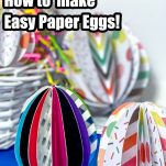 side view of kid-made easter eggs from paper with text which reads easter eggs how to make easy paper eggs!