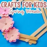 easy woven craft stick wreath craft for kids with text which reads how to make easy popsicle stick crafts for kids spring wreath