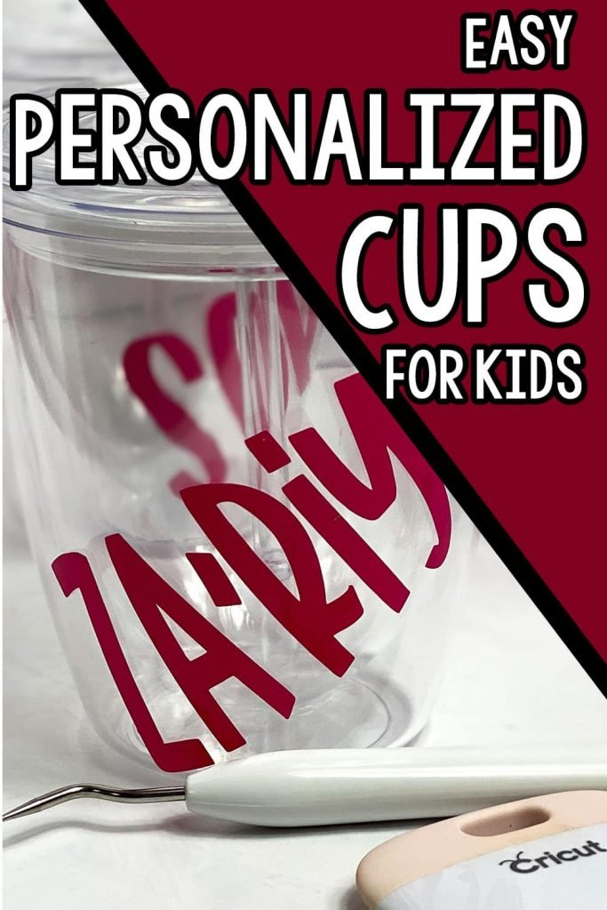 how to make personalized cups for kids with vinyl with text which reads easy personalized cups for kids