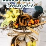upcycled candle warmer gift idea with text which reads Farmhouse Bird Nest Centerpiece