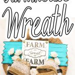 farmhouse decor wreath with burlap and lace with text which reads farmhouse wreath