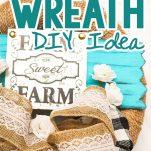 simple DIY farmhouse porch wreath with text which reads farmhouse wreath diy idea