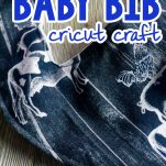 overhead view of a baby bib made by hand with text which reads how to make a baby bib cricut craft