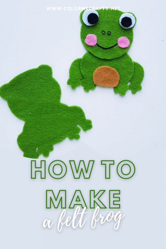Felt frog Craft with all pieces cut out in white, black, pink, green and brown laying in place, text overlay that says how to make a felt frog