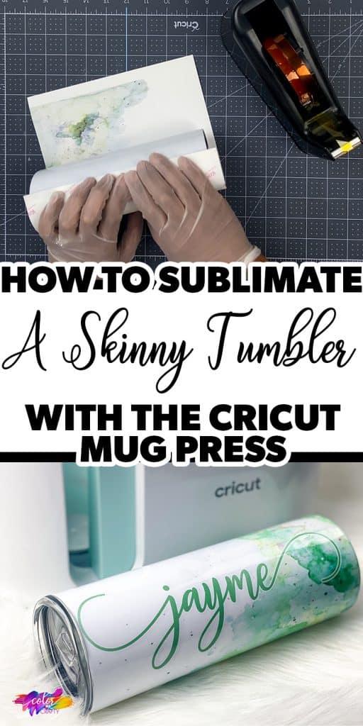 pin image with 20 oz skinny tumbler next to cricut mug press with a text overlay